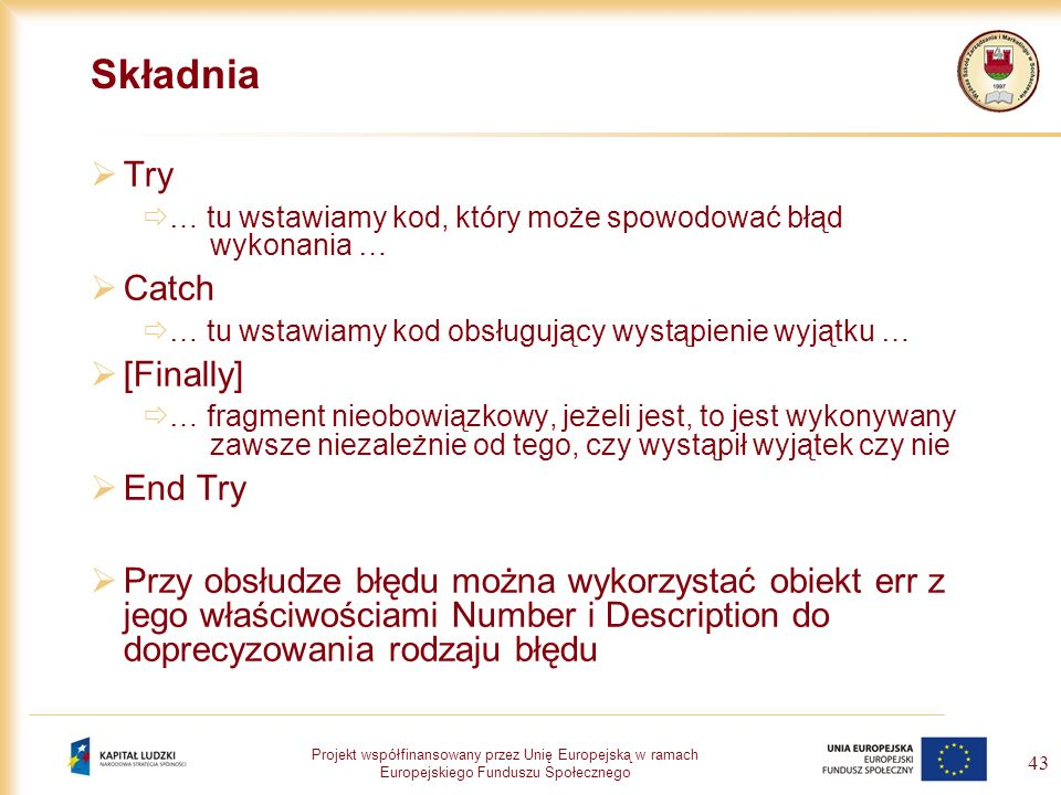 Składnia Try Catch [Finally] End Try